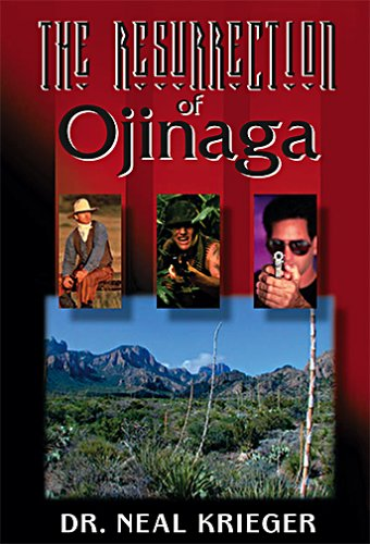 The Resurrection of Ojinaga: Krieger, Neal
