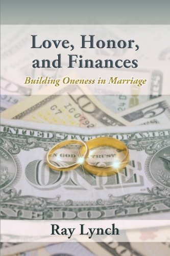 Love, Honor, and Finances: Building Oneness in: Lynch, Mr. Ray