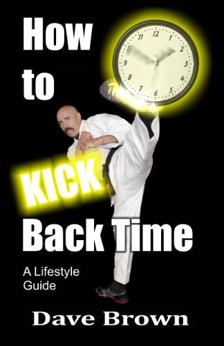 9780970841780: How To Kick Back Time