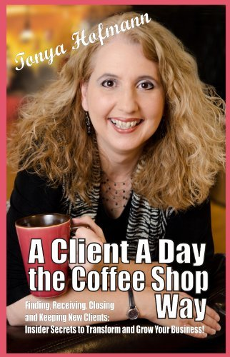 9780970841797: A Client A Day the Coffee Shop Way