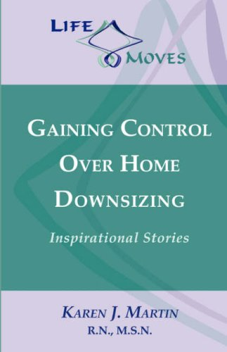 9780970843050: Gaining Control Over Home Downsizing