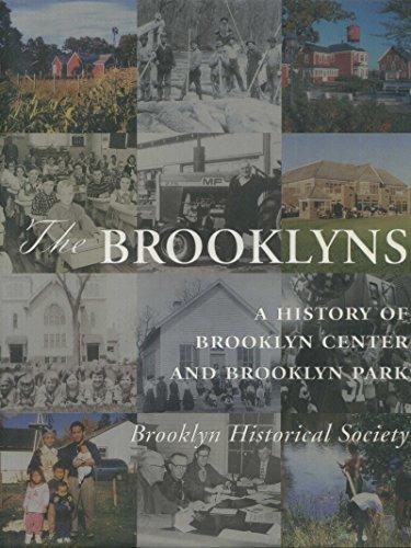 The Brooklyns: A History of Brooklyn Center and Brooklyn Park, Minnesota: Hoisington, Daniel J. {...