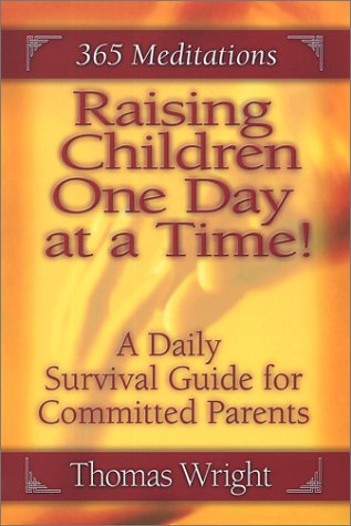 9780970844415: Raising Children One Day at a Time : A Daily Survival Guide for Committed Parents (365 Meditations)