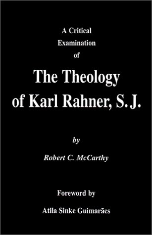 9780970845603: A Critical Examination of the Theology of Karl Rahner