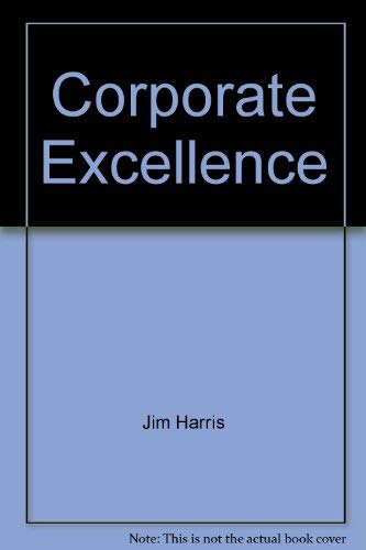 9780970846204: Corporate Excellence