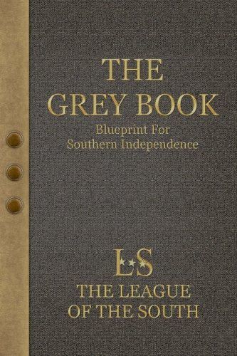 9780970852540: The Grey Book: Blueprint For Southern Independence