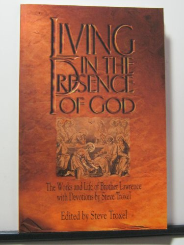 9780970853134: Living in the Presence of God: The Works and Life of Brother Lawrence with Devot