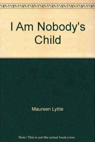 9780970853776: I Am Nobody's Child