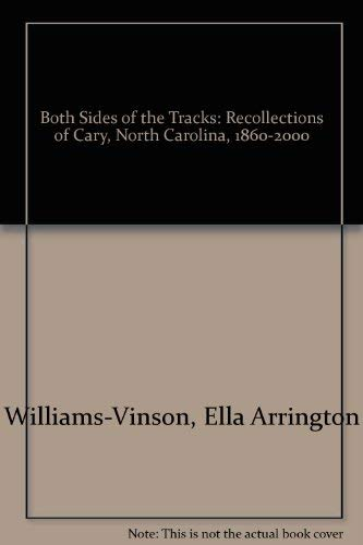 Both Sides of the Tracks: Recollections of: Ella Arrington Williams-Vinson,