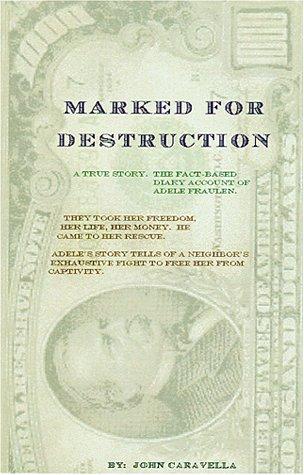 9780970854780: Marked For Destruction