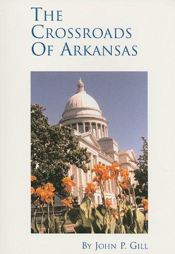 CROSSROADS OF ARKANSAS: A One-Hour Arkansas Perspective: JOHN, GILL, Gill,
