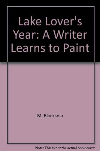 9780970857507: Lake Lover's Year: A Writer Learns to Paint
