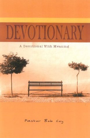 Devotionary: A Devotional with Meaning: Coy, Bob