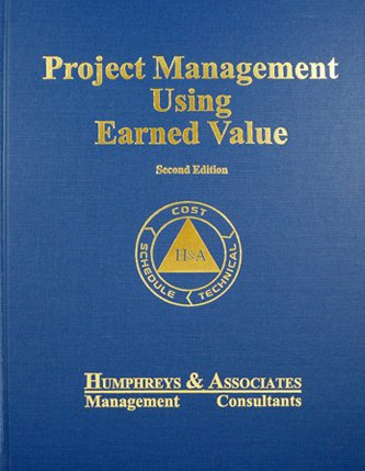 Project Management Using Earned Value: Gary C Humphreys