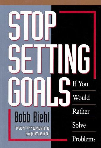9780970862327: Stop Setting Goals