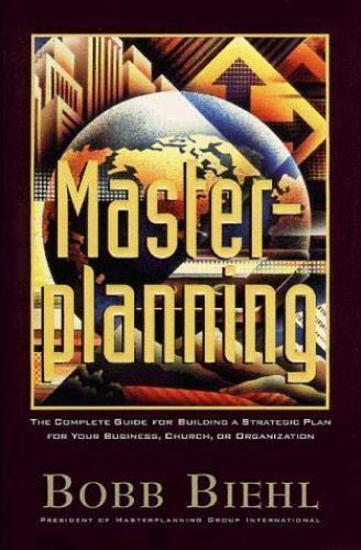 9780970862365: Master Planning: The Complete Guide for Building a Strategic Plan for Your Business, Church or Organization