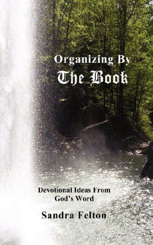 Organizing By the Book (0970862903) by Felton, Sandra