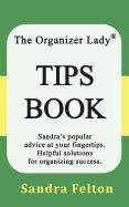 The Organizer Lady® Tips Book (097086292X) by Felton, Sandra