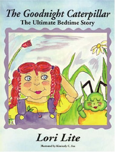 The Goodnight Caterpillar: Relaxation/Stress Management bedtime story: Lite, Lori