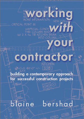 9780970863706: Working with your contractor: Building a contemporary approach for successful construction projects