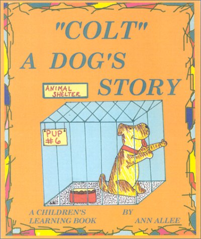 """Colt"""" : A Dog's Story: Allee, Ann"""