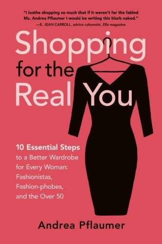 9780970867445: Shopping for the Real You: Ten Essential Steps to the Perfect Wardrobe (Volume 1)