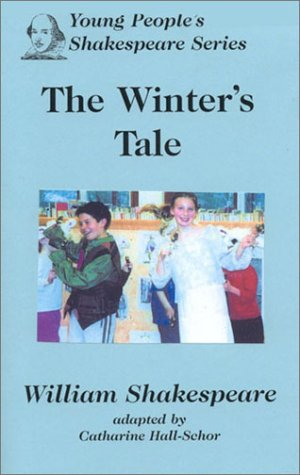 The Winter's Tale (Young People's Shakespeare): Hall-Schor, Catharine