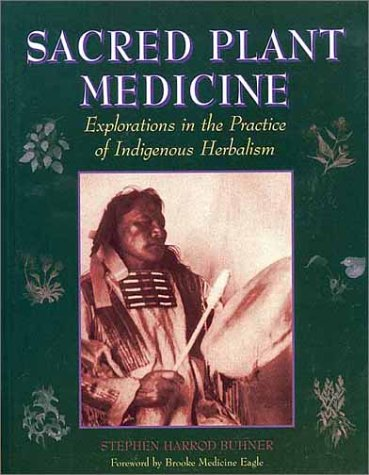 9780970869609: Sacred Plant Medicine: Explorations in the Practice of Indigenous Herbalism