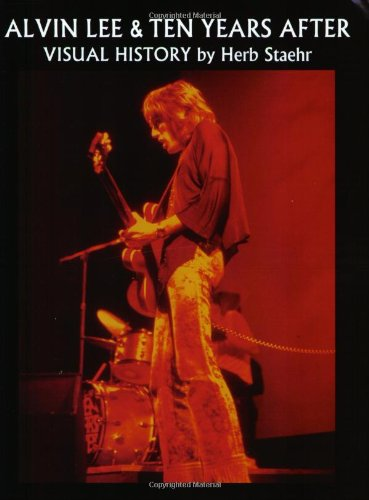 9780970870001: Alvin Lee and Ten Years After: Visual History