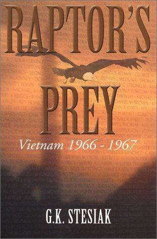 Raptor's Prey: Vietnam 1966-1967: G. K. Stesiak