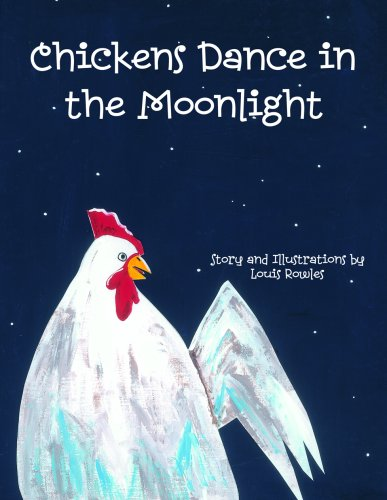 9780970874832: Chickens Dance in the Moonlight