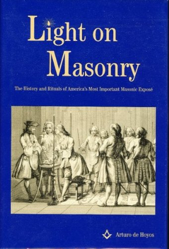 Light on Masonry : The History and: Arturo de Hoyos