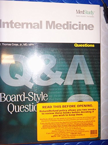 Medstudy Internal Medicine Board-Style Questions and Answers-2: J. Thomas Cross,