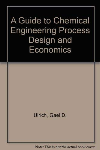 9780970876812: A Guide to Chemical Engineering Process Design and Economics