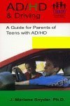 AD/HD & Driving: A Guide for Parents of Teens with AD/HD: J. Marlene Snyder