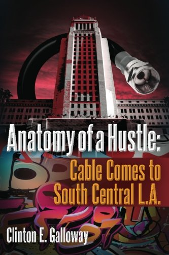 9780970886026: Anatomy of a Hustle: Cable Comes to South Central L.A.