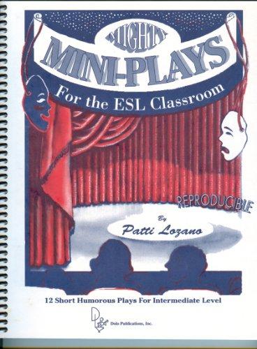 Mighty mini-plays for the ESL classroom: 12: Patti Lozano