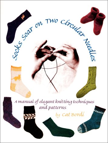 9780970886958: Socks Soar on Two Circular Needles: a Manual of Elegant Knitting Techniques and Patterns