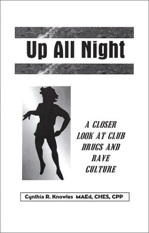 9780970887009: Up All Night: A Closer Look At Club Drugs and Rave Culture