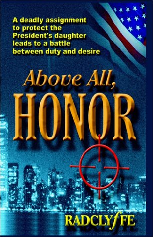 9780970887429: Above All, Honor