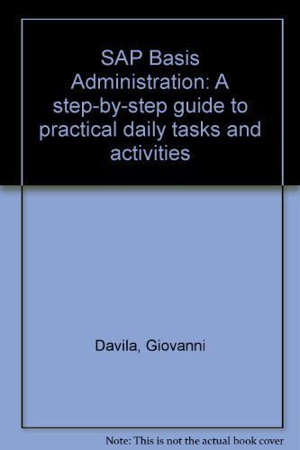 9780970890207: SAP Basis Administration: A step-by-step guide to practical daily tasks and activities