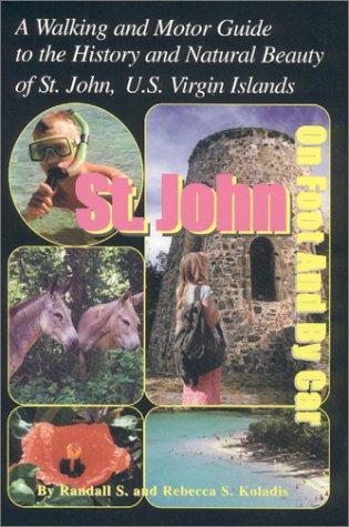 St. John On Foot and By Car: Randall S. Koladis;