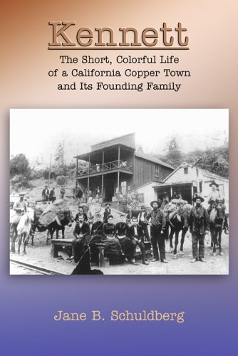 9780970892294: Kennett: The Short, Colorful Life Of A California Copper Town And Its Founding Family