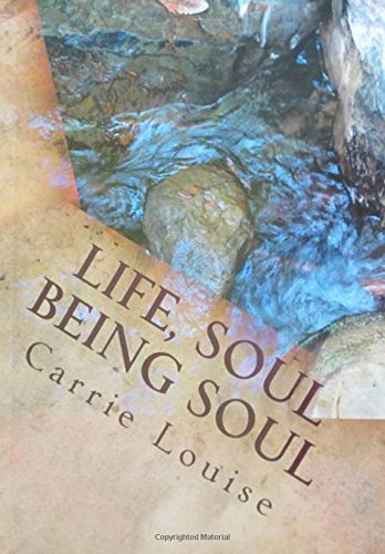 9780970898517: Life, Soul Being Soul: A gentle focused guide for the Human Being and Soul in transition.