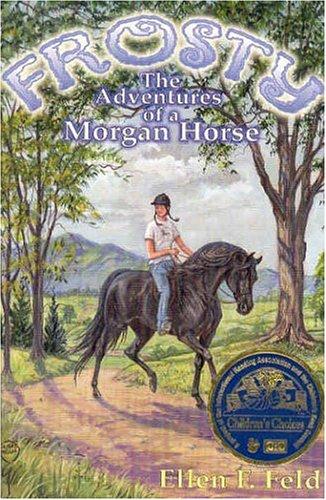 9780970900227: Frosty: The Adventures of a Morgan Horse (Morgan Horse Series)