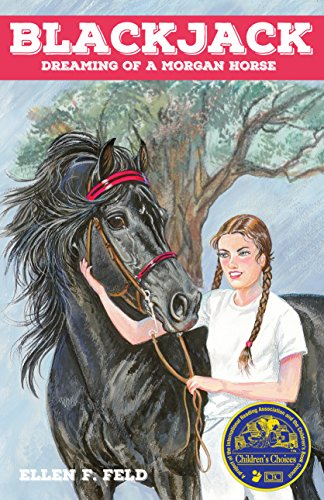 Blackjack: Dreaming of a Morgan Horse (Morgan: Ellen F. Feld;