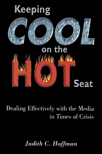 9780970901422: Keeping Cool on the Hot Seat: Dealing Effectively with the Media in Times of Crisis