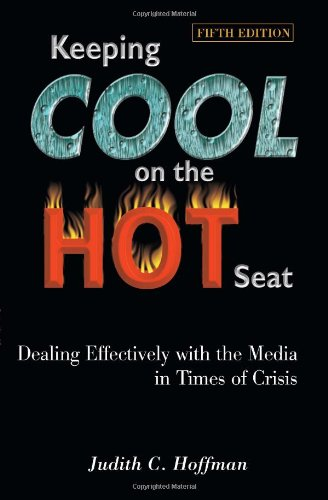 9780970901439: Keeping Cool on the Hot Seat: Dealing Effectively with the Media in Times of Crisis
