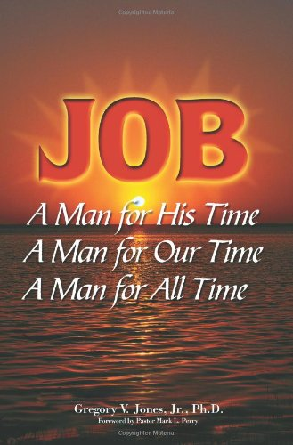 9780970903709: Job: A Man for His Time A Man for Our Time A Man for All Time