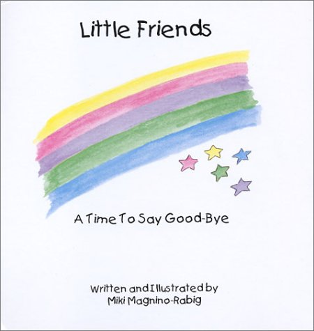 9780970905314: Litte Friends-A Time To Say Good-Bye